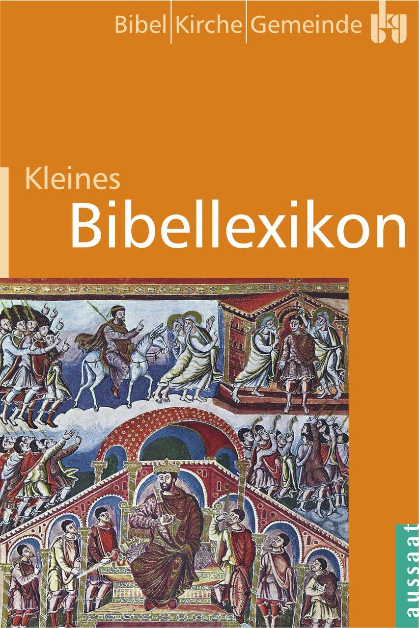 Kleines Bibellexikon (bkg - bibel kirche gemeinde)