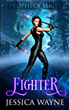 Fighter: A Portal Fantasy Romance (Prophecy Series Book 2)