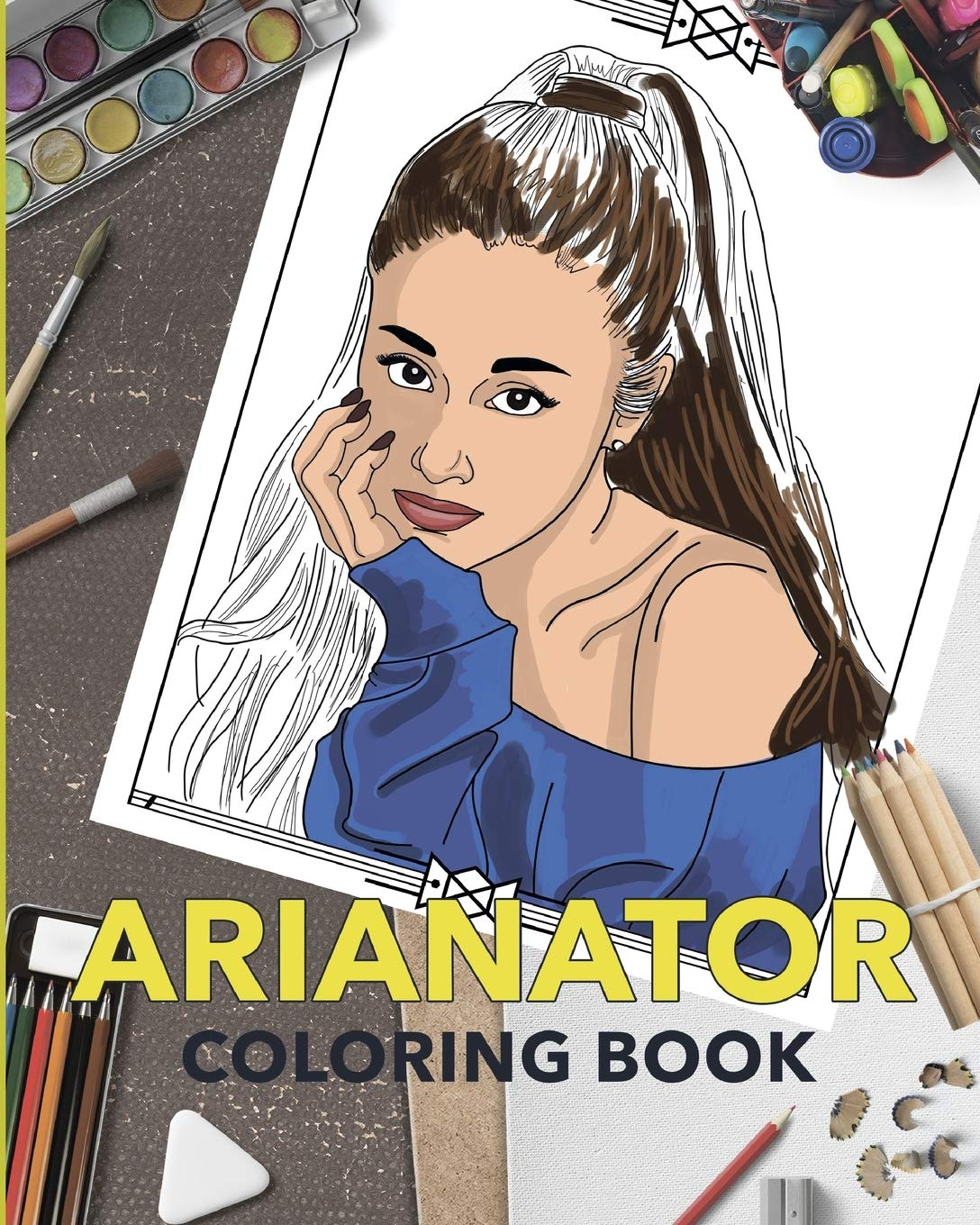 Arianator Coloring Book Ariana Grande Fans Coloring Book For Fans Kids Teens And Adults Amazon Co Uk Fan Biggest Books