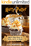 Harry Potter Cookbook: Hogwarts Magical Recipes for Witches, Wizards and Muggles. Learn How to Prepare Treacle Tart, Butterbeer and 30+ Other Potterhead Recipes