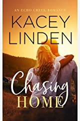 Chasing Home: A Sweet Small-Town Romance (Echo Creek Romance)