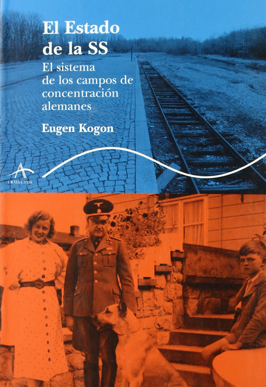 El estado de la SS: El sistema de los campos de concentración alemanes