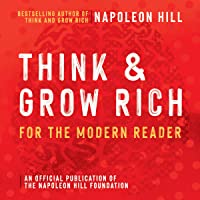 Think and Grow Rich: For the Modern Reader: An Official Publication of the Napoleon Hill Foundation