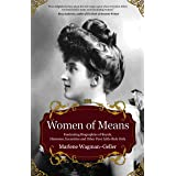 Women of Means: The Fascinating Biographies of Royals, Heiresses, Eccentrics and Other Poor Little Rich Girls (Stories of the