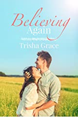 Believing Again: A Contemporary Christian Romance Novel (Ghost Of The Past Book 4) Kindle Edition