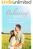 Believing Again: A Contemporary Inspirational Romantic Suspense (Ghost Of The Past Book 4)