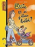 Essie, Tome 14: Et si j'étais bébé ?