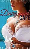 Dairymaid Cafe (Hot Little Shop Book 1)