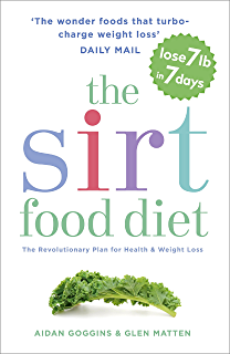 The Sirtfood Diet: THE ORIGINAL AND OFFICIAL SIRTFOOD DIET (English Edition)