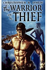 The Warrior and the Thief: A Sword and Sorcery Adventure Tale Kindle Edition