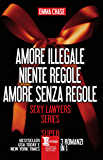 Amore illegale - Niente regole - Amore senza regole (eNewton Narrativa)