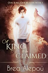 A King to be Claimed: Gay Harem (Our king, Our Master Book 1) Kindle Edition