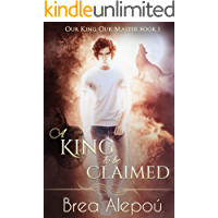 A King to be Claimed: Gay Harem (Our king, Our Master Book 1)