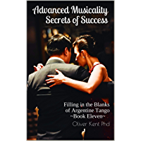 Advanced Musicality Secrets of Success: Filling in the Blanks of Argentine Tango book cover