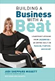 Building a Business with a Beat: Leadership Lessons from Jazzercise―An Empire Built on Passion, Purpose, and Heart