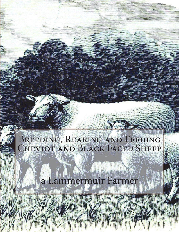 Download Breeding, Rearing and Feeding Cheviot and Black Faced Sheep pdf
