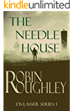 The Needle House: A gripping DS Lasser crime thriller.  (The DS Lasser Series Book 1) (English Edition)