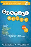 Content Rules: How to Create Killer Blogs, Podcasts, Videos, Ebooks, Webinars (and More) That Engage Customers and…