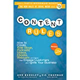 Content Rules: How to Create Killer Blogs, Podcasts, Videos, Ebooks, Webinars (and More) That Engage Customers and Ignite You
