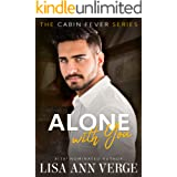 Alone With You (Cabin Fever Book 1)