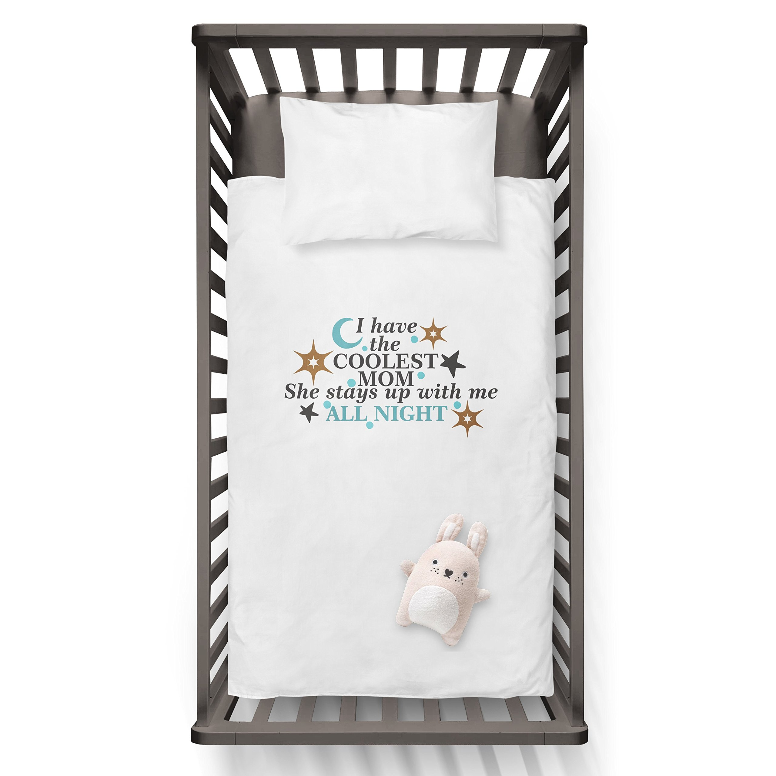 I Have The Coolest MOM She Stay Up With Me ALL NIGHT Funny Humor Hip Baby Duvet /Pillow set,Toddler Duvet,Oeko-Tex,Personalized duvet and pillow,Oraganic,gift