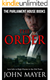 The Order: Dark Urban Scottish Crime Story (Parliament House Books Book 2)