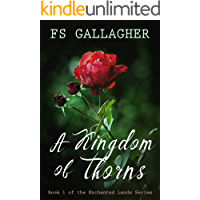 A Kingdom of Thorns (The Enchanted Lands Series Book 1)