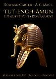 Tut-ench-Amun – Ein ägyptisches Königsgrab: Band II