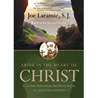 Abide in the Heart of Christ: A 10-Day Personal Retreat with St. Ignatius Loyola (English Edition)