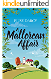 A Mallorcan Affair: An enchanting story about family, love, and the secrets we keep.
