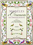 Modèles d'ornements pour compositions  décoratives, volume 2 : Techniques et applications pour tous supports