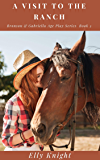 A Visit To The Ranch (Bronson & Gabriella Age Play Series Book 5)