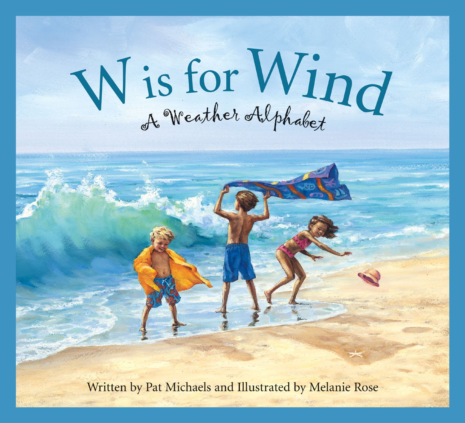 W is for Wind: A Weather Alphabet (Science Alphabet)