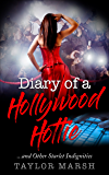 Diary of a Hollywood Hottie ...and Other Starlet Indignities: (Novelette Prequel to Book 3)