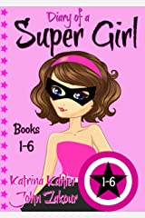 Diary of a SUPER GIRL - Books 1-6: Books for Girls 9-12 Kindle Edition