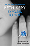 Exposed To You: One Night of Passion Book 4: One Night of Passion Book Two