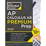 Princeton Review AP Calculus AB Premium Prep, 2021: 7 Practice Tests + Complete Content Review + Strategies & Techniques (202