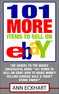 Amazon Com 101 Items To Sell On Ebay How To Make Money Selling Garage Sale Thrift Store Finds Ebook Eckhart Ann Kindle Store