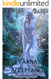 Lyanna's Acceptance: Paranormal Reverse Harem. A Beyond the Veil Telling (Wakeful Dreams Book 2)