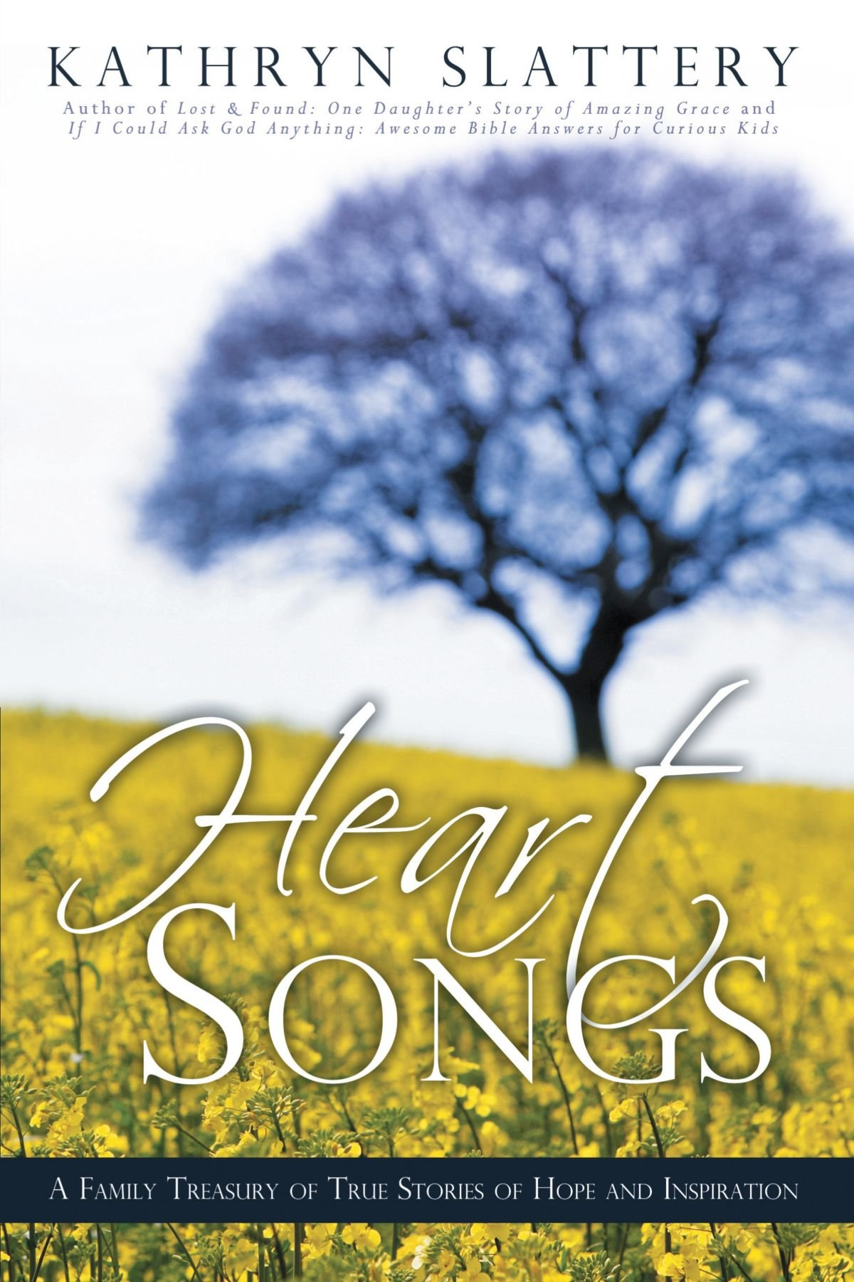 Heart Songs: A Family Treasury of True Stories of Hope and