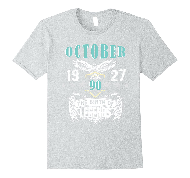 e7f67586f October 1927 – 90th Birthday Gifts Funny T Shirt-TJ – theteejob