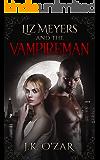 LIZ MEYERS AND THE VAMPIREMAN
