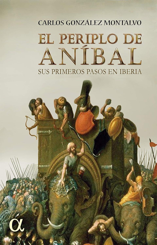 El periplo de Aníbal eBook: Carlos González Montalvo: Amazon.es ...