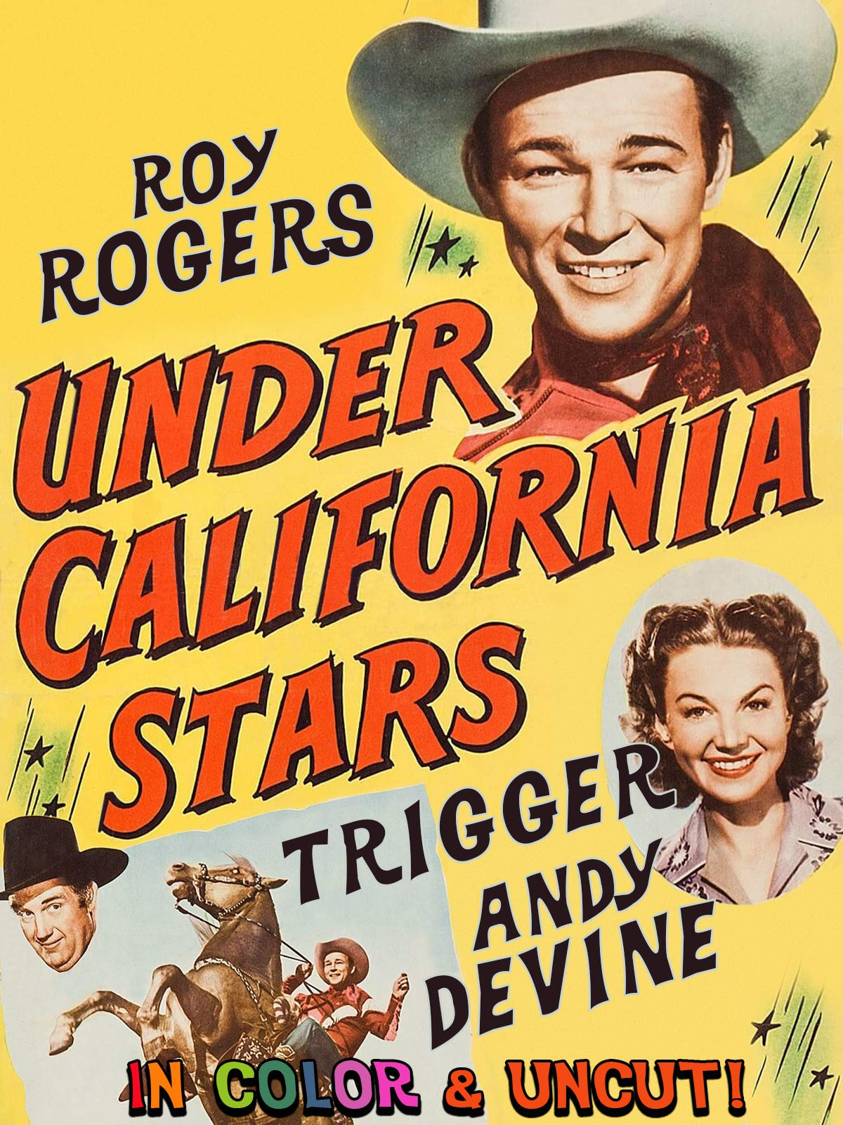 Under California Stars - Roy Rogers, Trigger, Andy Devine, In Color & Uncut!