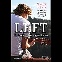 Left. Il bacio che aspettavo (Liar Liar Series Vol. 2) (Italian Edition)