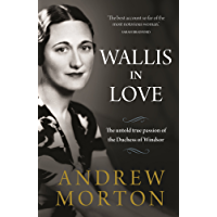 Wallis in Love: The untold true passion of the Duchess of Windsor