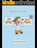 In here, out there! Entra aqui, sai lá!: Children's Picture Book English-Portuguese (Brazil) (Bilingual Edition/Dual Language)