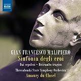 Malipiero: Sinfonia Degli Eroi [NAXOS: 8572766]