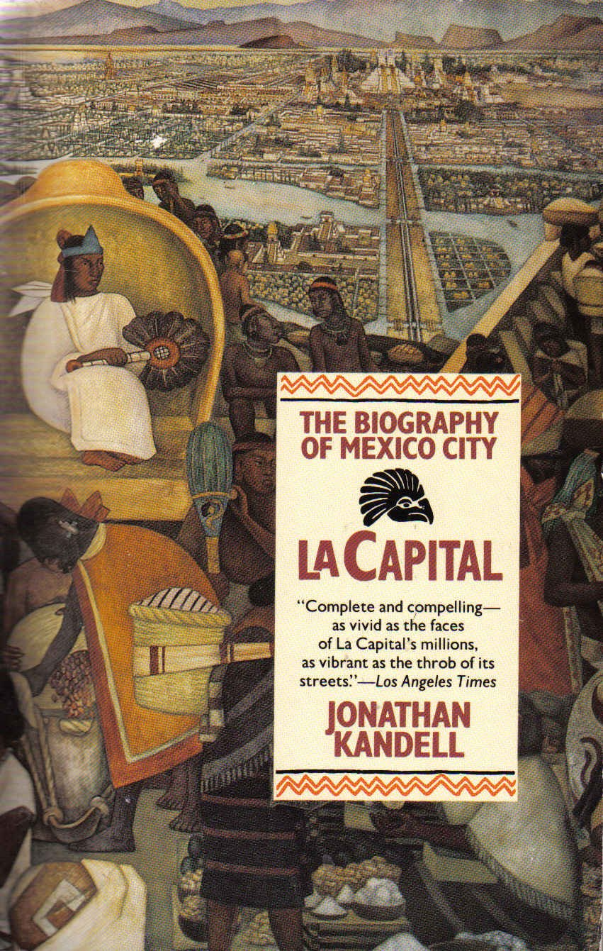 LA Capital  The Biography Of Mexico City