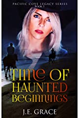 Time of Haunted Beginnings: Pacific Cove Legacy Book 1 Kindle Edition